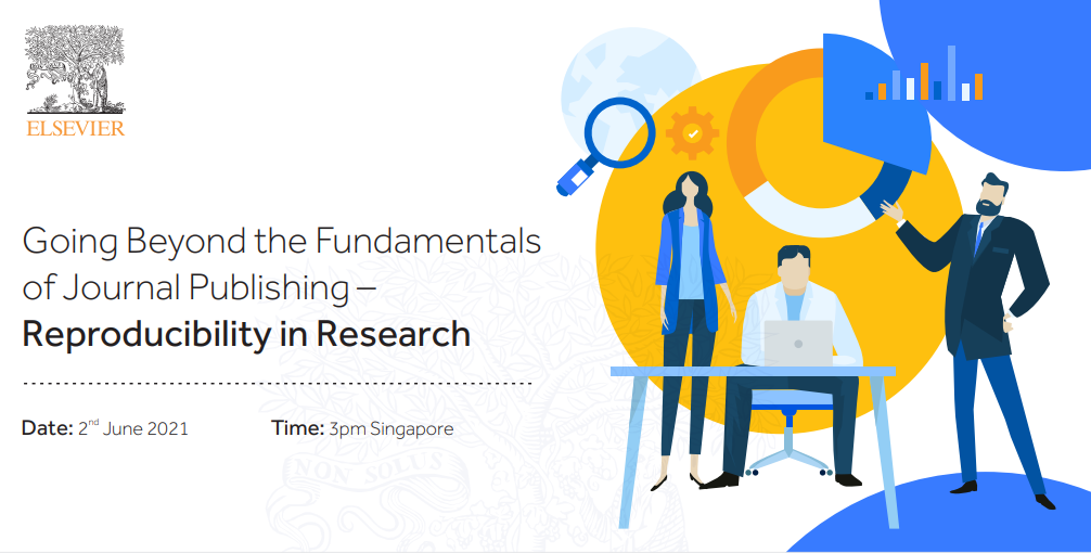 ELSEVIER Webinar Invite: Going Beyond the Fundamentals of Journal Publishing – Reproducibility in Research